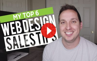 My Top 6 Web Design Sales Tips