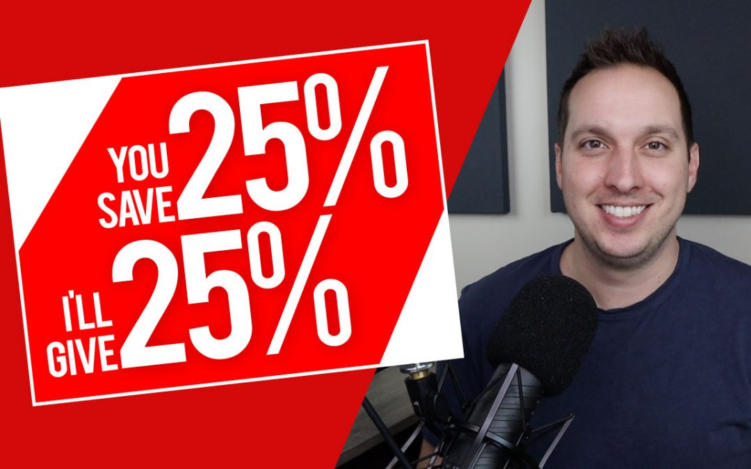 You Save 25%, I'll Give 25%