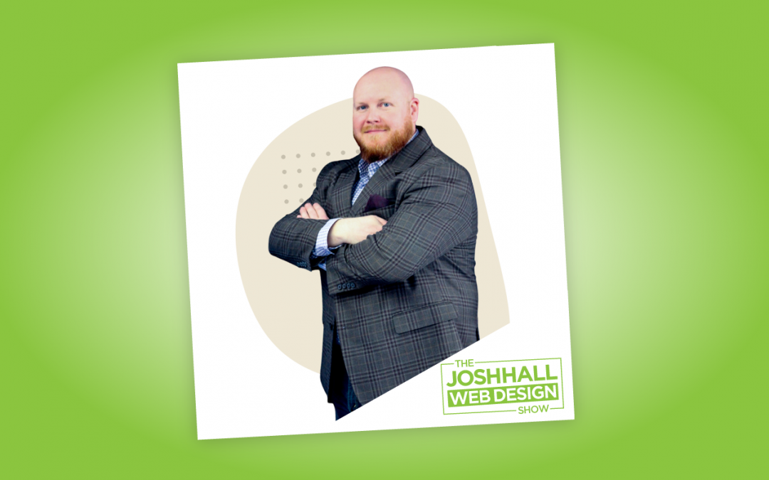 115 – How to Leverage your Background in a Web Design Business with Adam Wills