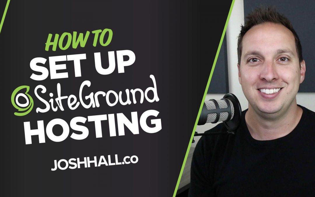 How to Set Up SiteGround Hosting Beginner Tutorial