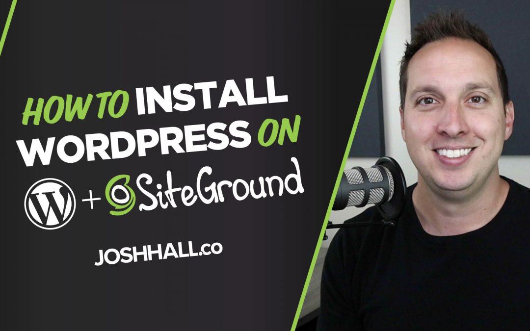 How to Install WordPress on SiteGround Beginner Tutorial