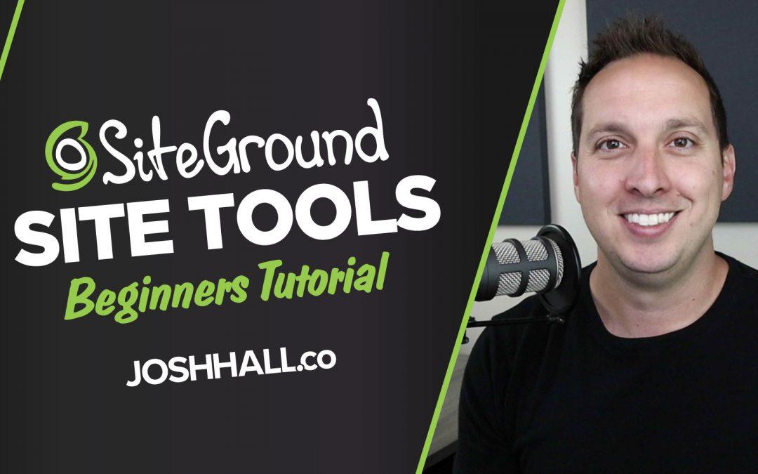 SiteGround Site Tools Beginner Tutorial