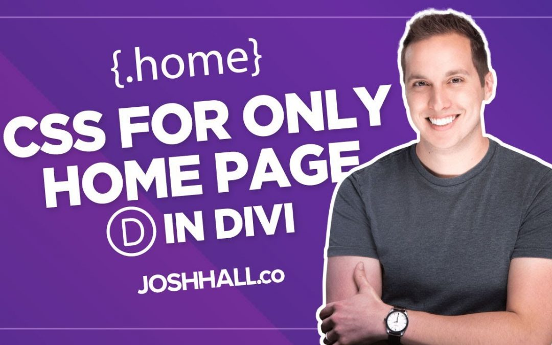 How to Target CSS for Only the Home Page in Divi (or any WordPress Theme)